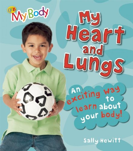 My Heart and Lungs (My Body): Angela Royston; Sally