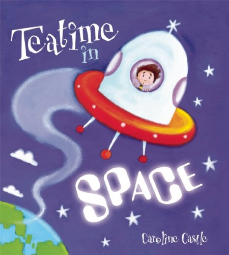 Teatime in Space (Storytime): Castle, Caroline