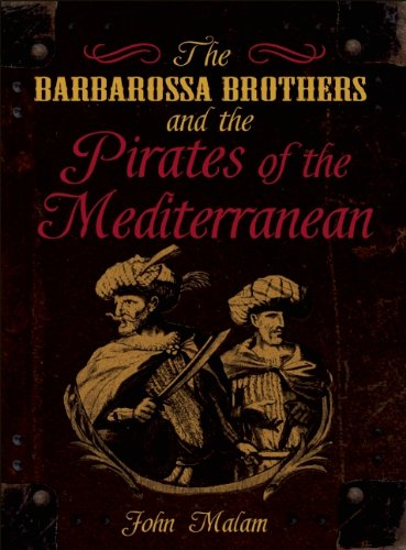 9781595665966: The Barbarossa Brothers and the Pirates of the Mediterranean