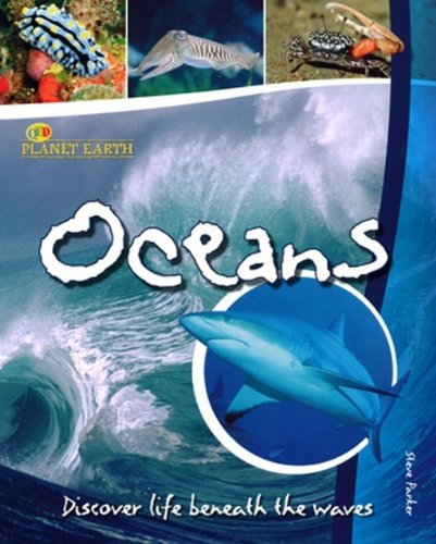 Oceans: Discover Life Beneath the Waves (Planet Earth)
