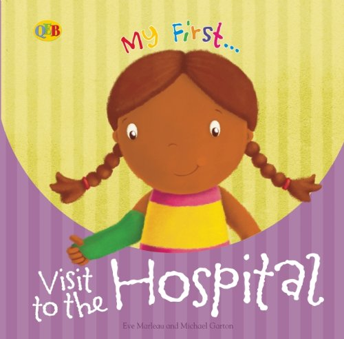 9781595669865: My First... Visit to the Hospital (My First... (QEB))