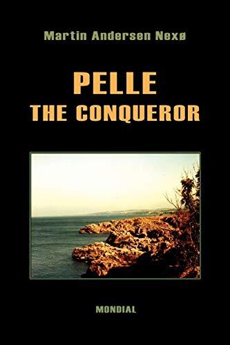 9781595690289: Pelle the Conqueror (Complete Edition: Boyhood. Apprenticeship. The Great Struggle. Daybreak)