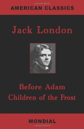 9781595690395: Before Adam / Children of the Frost (Two Novels)