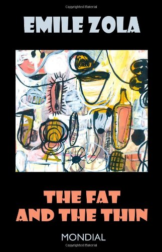 9781595690524: The Fat and the Thin (Rougon-Macquart)