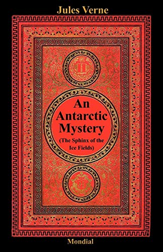 9781595690548: An Antarctic Mystery (The Sphinx of the Ice Fields)