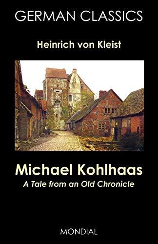Michael Kohlhaas: A Tale from an Old: Kleist, Heinrich Von