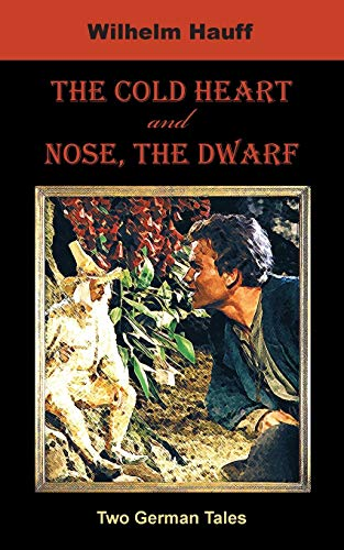 9781595691187: The Cold Heart. Nose, the Dwarf (Two German Tales) (German Classics)
