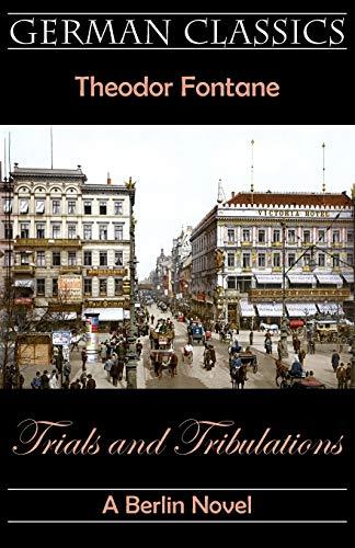 9781595691255: Trials and Tribulations. A Berlin Novel (Irrungen, Wirrungen) (German Classics)