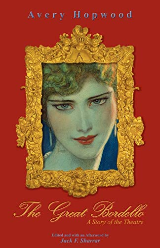 9781595691958: The Great Bordello. A Story of the Theatre