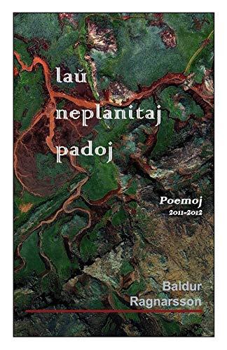 lau' neplanitaj padoj (Esperanto Edition): Ragnarsson, Baldur
