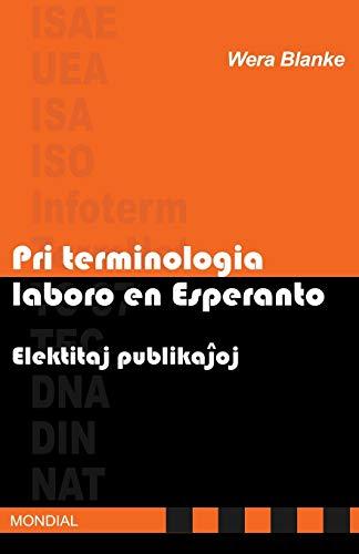Pri Terminologia Laboro En Esperanto. Elektitaj Publikajhoj: Wera Blanke