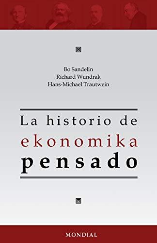 La historio de ekonomika pensado (Esperanto Edition): Sandelin, Bo; Wundrak,