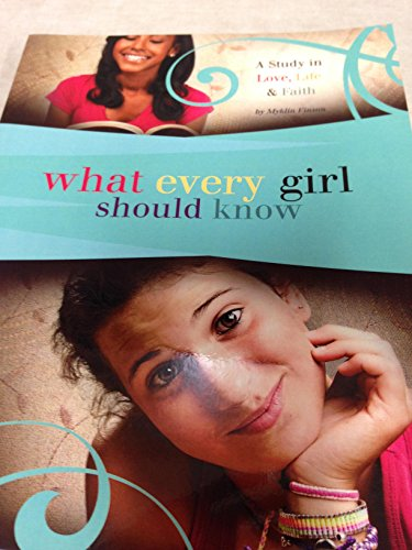 9781595710253: What Every Girl Should Know (A Study in Love, Life & Faith)