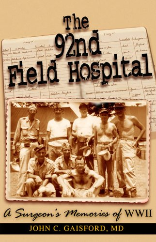 9781595710680: The 92nd Field Hospital: a Surgeon's Memories of WWII