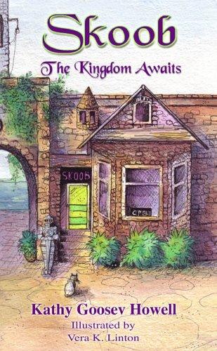 Skoob: The Kingdom Awaits: Kathy Goosev Howell