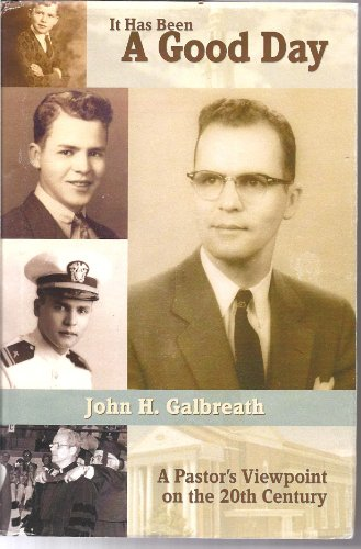 It Has Been a Good Day : John H. Galbreath
