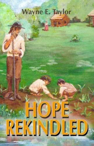 Hope Rekindled: The Sequel to Hope on the Tuscarora: Wayne E. Taylor