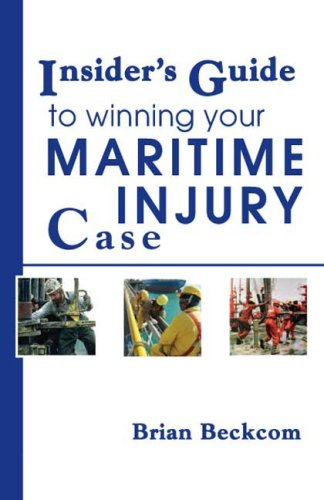 9781595712905: Insider's Guide to Winning Your Maritime Injury Case