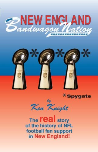 9781595712936: New England Bandwagon Nation: the real story of the history of NFL football fan support in New England