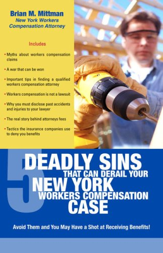 9781595713643: Five Deadly Sins that Can Derail Your New York Worker's Compensation Case
