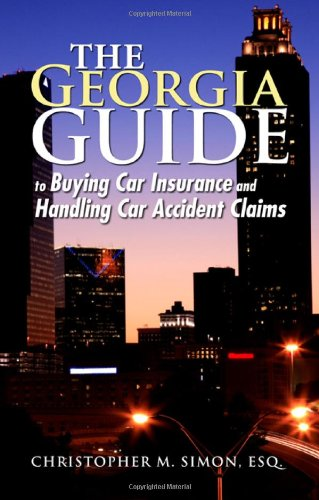 9781595714763: The Georgia Guide to Buying Car Insurance and Handling Car Accident Claims