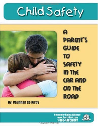 Child Safety: A Parent's Guide to Safety: Vaughan de Kirby