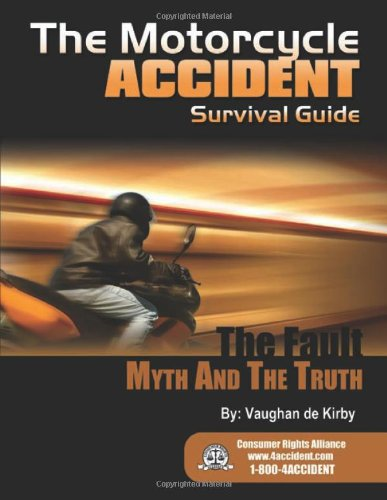 9781595714978: The Motorcycle Accident Survival Guide: The Fault Myth and the Truth