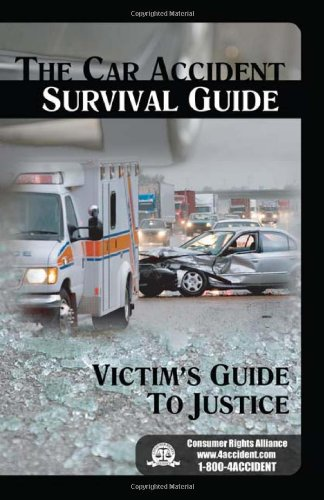 9781595714992: The Car Accident Survival Guide: the Victim's Guide to Justice
