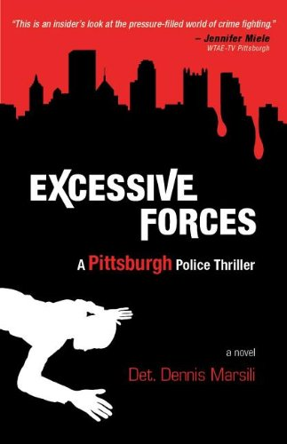 9781595716316: Excessive Forces: A Pittsburgh Police Thriller (Pittsburgh Police Thrillers)