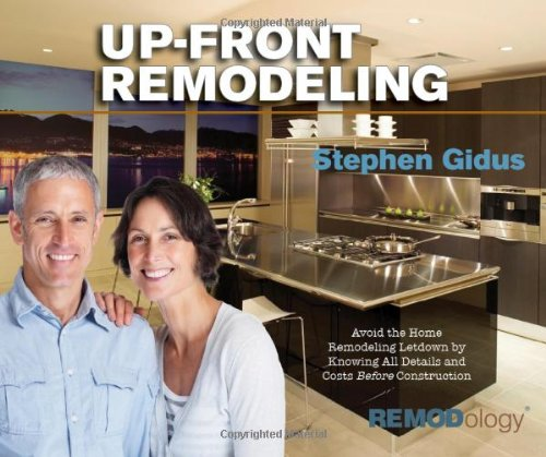 9781595717443: Up-Front Remodeling: Avoid the Home Remodeling Letdown by Knowing All Details and Costs Before Construction