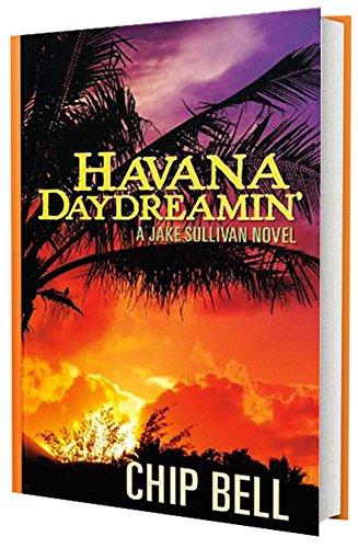 9781595717504: Havana Daydreamin' (Book 3)(The Jake Sullivan Series)