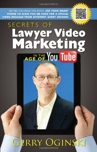 Secrets of Lawyer Video Marketing in the Age of YouTube: Gerry Oginski
