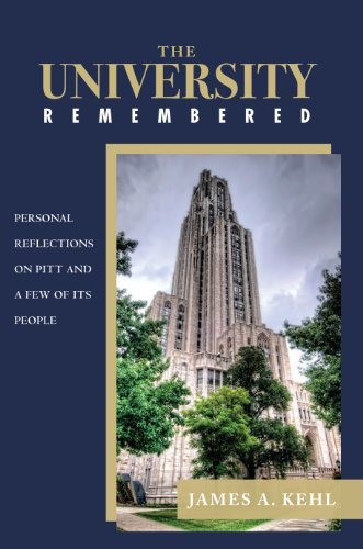 9781595717863: The University Remembered: Personal Reflections on Pitt and a Few of Its People