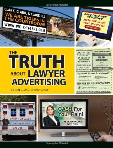 9781595718013: The Truth About Lawyer Advertising - Second Edition