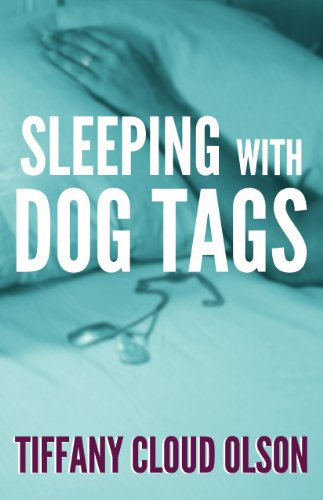Sleeping with Dog Tags: Tiffany Cloud Olson