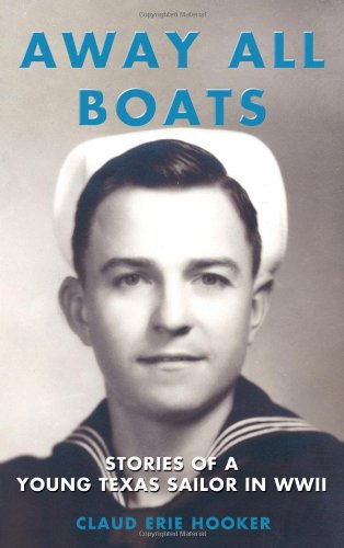 9781595718624: Away All Boats: Stories of a Young Texas Sailor in Wwii