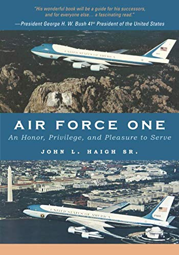 9781595718884: Air Force One: An Honor, Privilege, and Pleasure to Serve