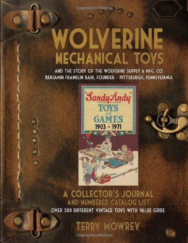 9781595719102: Wolverine Mechanical Toys: A Collector's Hournal and Numbered Catalog List