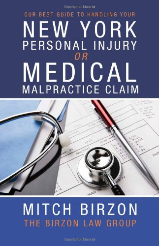 9781595719140: Our Best Guide to Handling Your New York Personal Injury or Medical Malpractice Claim