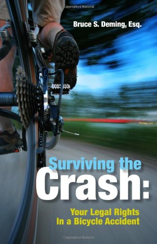 9781595719478: Surviving the Crash: Your Legal Rights in a Bicycle Accident