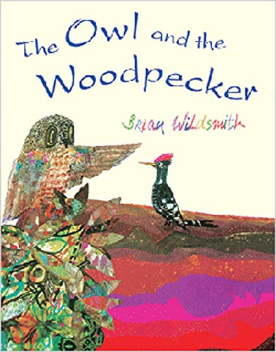 The Owl and the Woodpecker (159572043X) by Brian Wildsmith