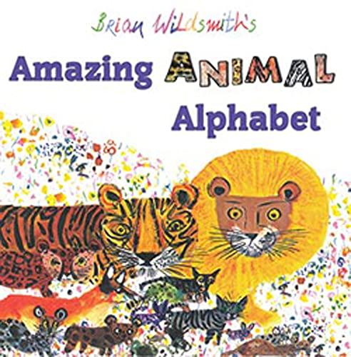 9781595721044: Brian Wildsmith's Amazing Animal Alphabet