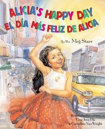 Alicia's Happy Day/ El Día Más Feliz De Alicia (English/Spanish Edition) (1595721150) by Meg Starr; Ying-Hwa Hu; Cornelius Van Wright