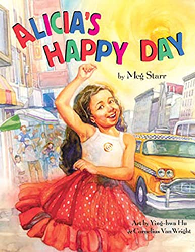 Alicia's Happy Day/ El Día Más Feliz De Alicia (English/Spanish Edition) (1595721169) by Meg Starr; Ying-Hwa Hu; Cornelius Van Wright