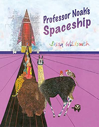 Professor Noah's Spaceship (159572124X) by Brian Wildsmith