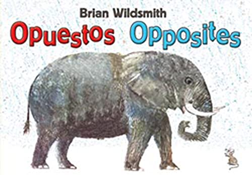 9781595721419: Brian Wildsmith's Opposites/Opuestos (Spanish/English) (Spanish and English Edition)