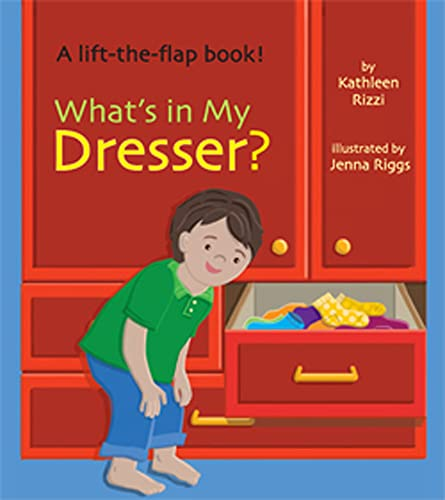 What's In My Dresser? (Lift-the-Flap Book): Kathleen Rizzi