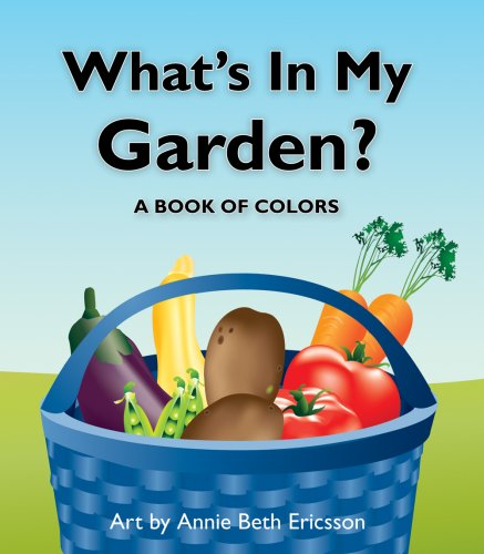 What's in My Garden?: A Book of: Cheryl Christian