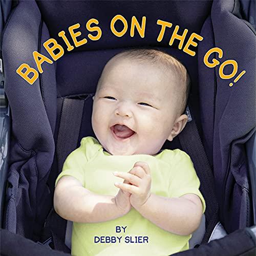 Babies on the Go!: Slier, Debby