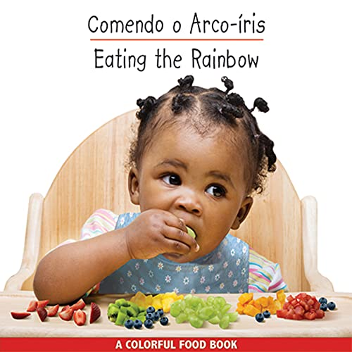 9781595722041: Eating the Rainbow (Portuguese/English) (Um Colorido Livro de Alimentos/Colorful Food Books) (Portuguese and English Edition)